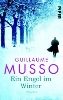 Ein Engel im Winter: Roman - Guillaume Musso