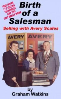 Birth of A Salesman - Graham Watkins