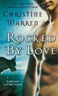 Rocked by Love (Gargoyles Series) - Christine Warren