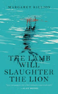 The Lamb Will Slaughter the Lion (Danielle Cain) - Margaret Killjoy