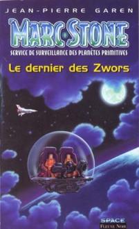 Le Dernier Des Zwors - Jean-Pierre Garen