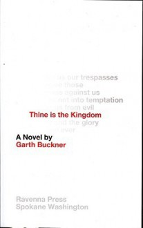 Thine is the Kingdom - Garth Buckner