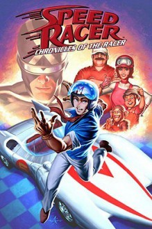 Speed Racer: Chronicles of the Racer - Arie Kaplan, Robby Musso