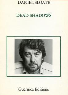 Dead Shadows - Daniel Sloate