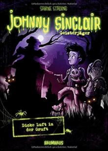 Johnny Sinclair - Dicke Luft in der Gruft: Band 2 - Mareikje Vogler, Sabine Städing