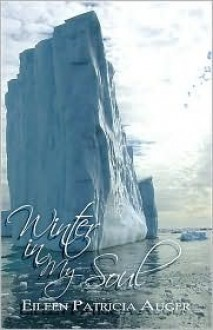 Winter in My Soul - Eileen Patricia Auger