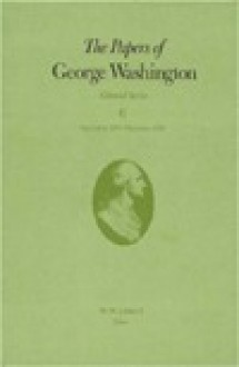 The Papers of George Washington, Colonial Series, Volume 6 - George Washington, W. Abbot