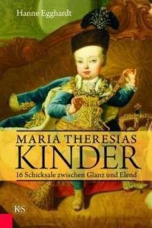 Maria Theresias Kinder - Hanne Egghardt