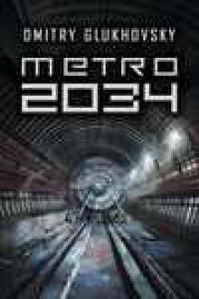 Metro 2034 - Dmitry Glukhovsky, Paweł Podmiotko
