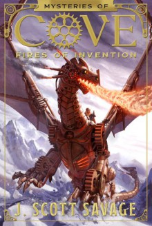 Fires of Invention - J. Scott Savage