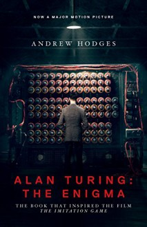 "Alan Turing: The Enigma: The Book That Inspired the Film ""The Imitation Game"" - Andrew Hodges,Andrew Hodges,Douglas R. Hofstadter"
