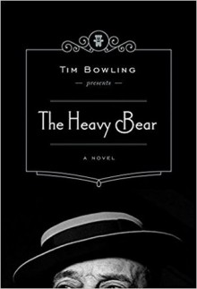 The Heavy Bear - Tim Bowling