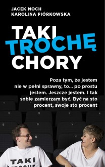 Taki troche chory - Piorkowska Karolina Noch Jacek