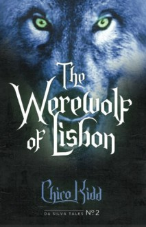 The Werewolf of Lisbon (Da Silva Tales) (Volume 2) - Chico Kidd