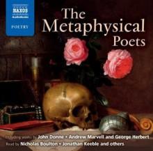 The Metaphysical Poets - John Donne, Andrew Marvell, George Herbert, Thomas Carew, Henry Vaughan, Nicholas Boulton