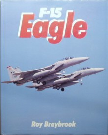 F 15 Eagle - Roy Braybrook