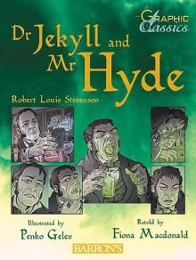 Dr. Jekyll and Mr. Hyde - Fiona MacDonald, Penko Gelev, Robert Louis Stevenson