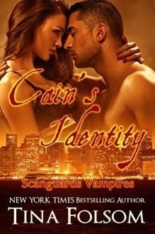 Cain's Identity (Scanguards Vampires Book 9) - Tina Folsom