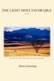 The Light Most Favorable - James Jennings