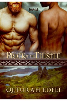 Prick of the Thistle (Heartwood Book 1) - Qeturah Edeli