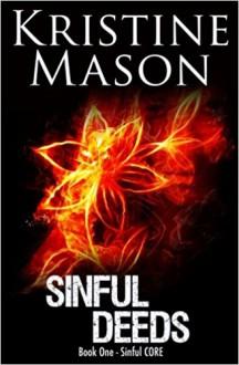 Sinful Deeds: Book 1 Sinful C.O.R.E. - Kristine Mason