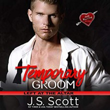 Temporary Groom: Left at the Altar - Elizabeth Powers,J.S. Scott