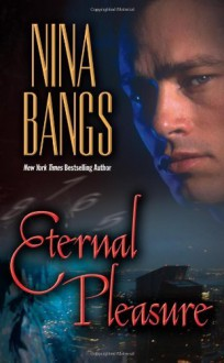 By Nina Bangs: Eternal Pleasure (Gods of the Night, Book 1) (Leisure Paranormal Romance) - -Leisure Books-
