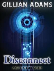 Disconnect - Gillian Adams