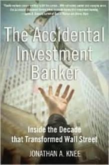 Accidental Investment Banker - Jonathan Knee
