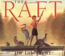 The Raft - Jim LaMarche