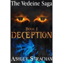 Deception (The Vedeine Saga, #1) - Ashley Strachan