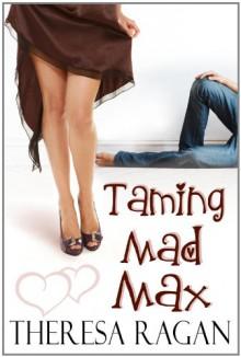 Taming Mad Max - Theresa Ragan