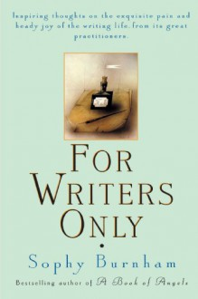 For Writers Only - Sophy Burnham, Joelle Delbourgo