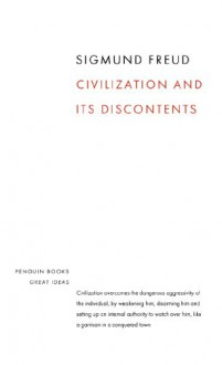 Civilization and its Discontents (Penguin Great Ideas) - Sigmund Freud