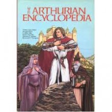 Arthurian Encyclopedia (Garland Reference Library of the Humanities) -