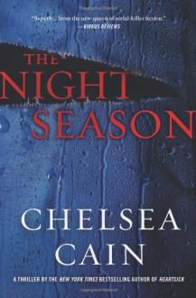 The Night Season (Archie Sheridan & Gretchen Lowell) - Chelsea Cain