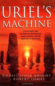 Uriel's Machine - Christopher Knight, Robert Lomas