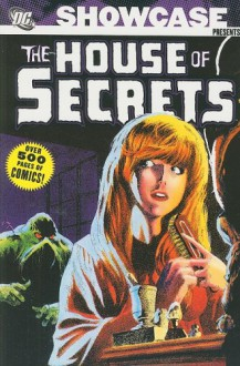 Showcase Presents: The House of Secrets, Vol. 1 - Mike Friedrich, Gerry Conway, Marv Wolfman, Jerry Grandenetti, Bill Draut, Werner Roth, Dick Giordano