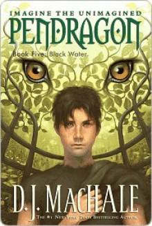 Black Water (Pendragon, #5) - D.J. MacHale