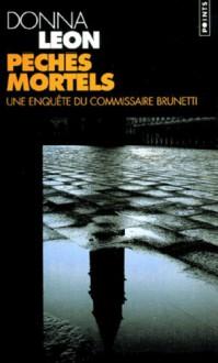 Péchés mortels (Commissario Brunetti #6) - Donna Leon, William Olivier Desmond