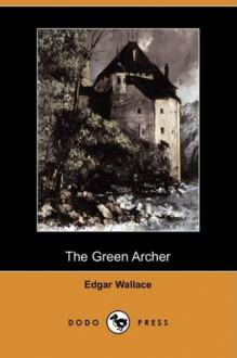 The Green Archer - Edgar Wallace