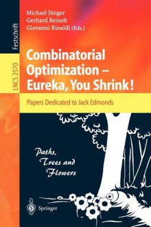 Combinatorial Optimization -- Eureka, You Shrink!: Papers Dedicated to Jack Edmonds. 5th International Workshop, Aussois, France, March 5-9, 2001, Revised Papers - Michael Juenger, Michael Juenger
