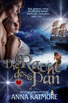 Die Rache des Pan (Eine zauberhafte Reise, 2) - Anna Katmore
