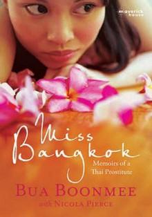 Miss Bangkok: Memoirs of a Thai Prostitute - Bua Boonmee