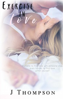Exercise In Love - Stephanie Farrant,J Thompson