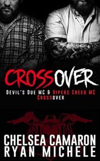 Crossover: Devil's Due MC and Vipers Creed MC Prequel - Chelsea Camaron, Ryan Michele