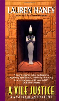 A Vile Justice (Mystery of Ancient Egypt) - Lauren Haney
