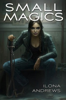 Small Magics - Ilona Andrews