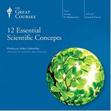 12 Essential Scientific Concepts - Indre V Viskontas, The Great Courses