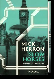 Slow Horses: Ein Fall für Jackson Lamb - Mick Herron,Stefanie Schäfer